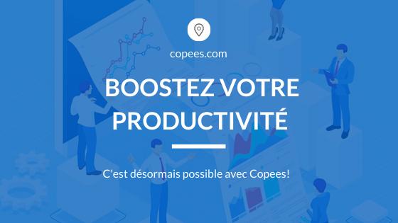 Comment augmenter la productivité de votre entreprise avec Copees ?